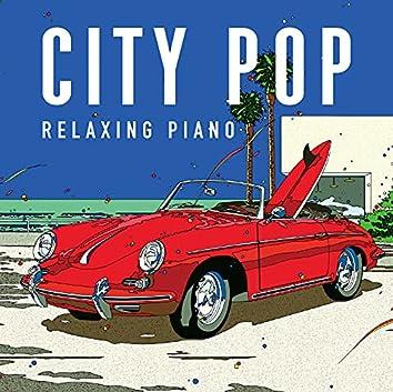 シティ・ポップ~リラクシング・ピアノ