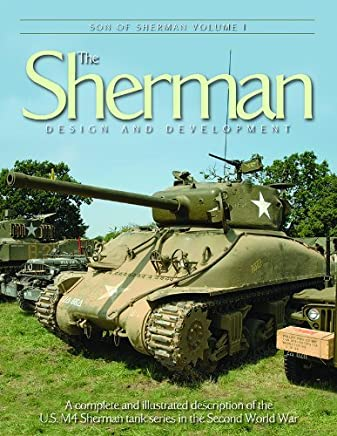 SON OF SHERMAN VOLUME 1: THE SHERMAN DESIGN AND DEVELOPMENT by Patrick Stansell and Kurt Laughlin (5-Jul-1905) Paperback