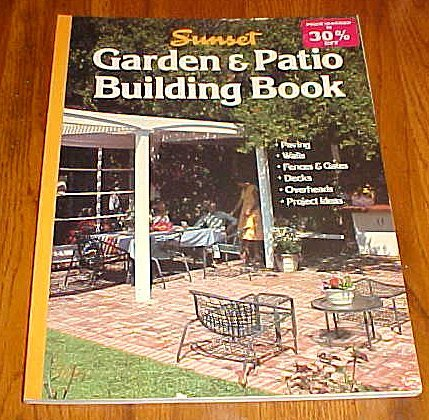 Garden and Patio Building Book by Sunset (1983-05-01)