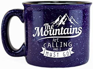 The Mountains Are Calling And I Must Go Ceramic Campfire Coffee Mug 15oz – Unique..