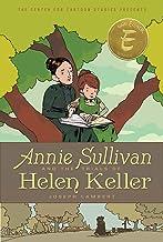 Annie Sullivan and the Trials of Helen Keller (The Center for Cartoon Studies Presents)