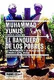 El banquero de los pobres: Los microcréditos y la batalla contra la pobreza en el mundo: 137 (Estado y Sociedad)