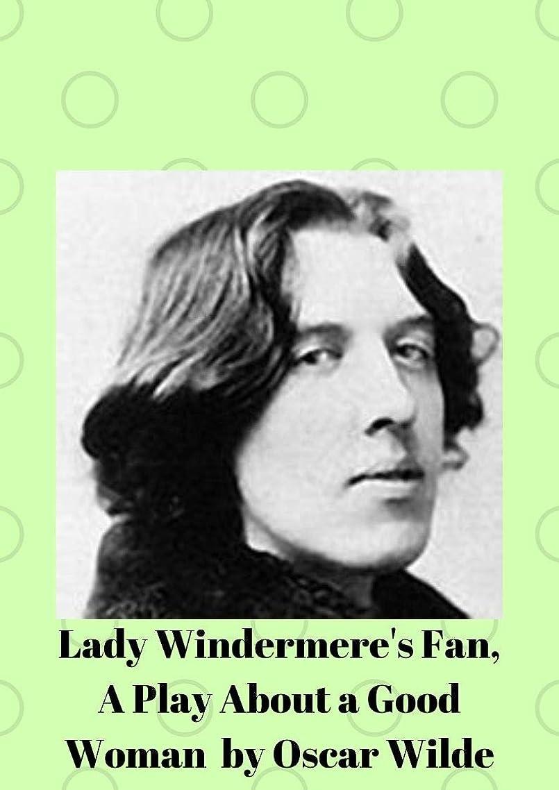 光多用途順応性lady windermere fan , a play about a good woman (English Edition)
