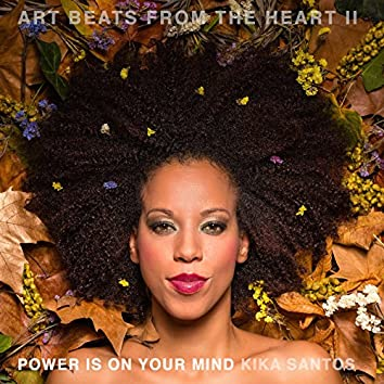 Power Is on Your Mind (Art Beats from the Heart II)
