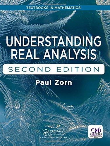 Understanding Real Analysis (Textbooks in Mathematics)