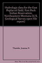 Hydrologic data for the East Poplar oil field, Fort Peck Indian Reservation, Northeastern Montana (U.S. Geological Survey open-file report)