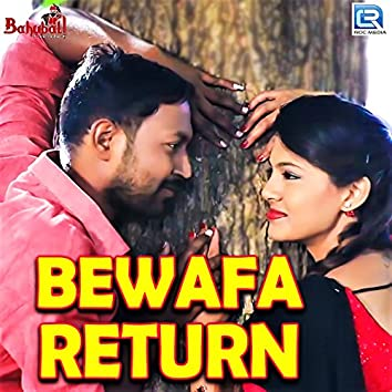 Bewafa Return