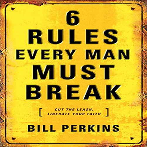6 Rules Every Man Must Break                   By:                                                                                                                                 Bill Perkins                               Narrated by:                                                                                                                                 Bill Perkins                      Length: 3 hrs and 52 mins     7 ratings     Overall 4.4