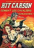 Kit Carson 03 – Combat les Cavaliers Comanches (Traduit): Bande dessinée – cow boys – comics âge d'or – format ebook - (French Edition)