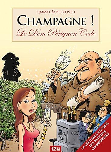 Champagne : Le Dom Pérignon Code (12bis) (French Edition)