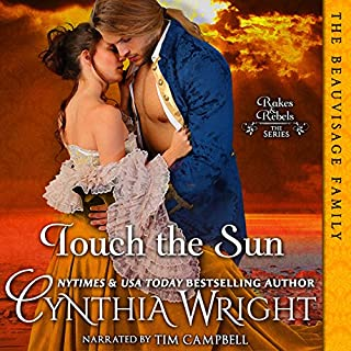 Touch the Sun     Rakes & Rebels, The Beauvisage Family, Book 3              Autor:                                                                                                                                 Cynthia Wright                               Sprecher:                                                                                                                                 Tim Campbell                      Spieldauer: 11 Std. und 6 Min.     1 Bewertung     Gesamt 5,0