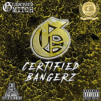 Certified Bangerz