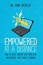 Empowered at a Distance: How to Build Student Self-Direction into Remote and Hybrid Learning