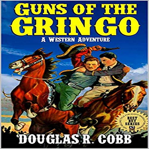 Guns of the Gringo audiobook cover art
