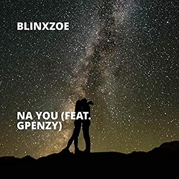 Na You (feat. Gpenzy)