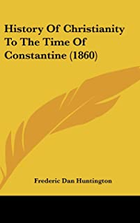 History of Christianity to the Time of Constantine (1860)