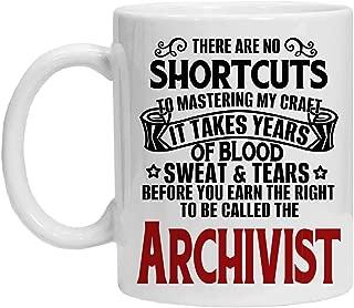 ARCHIVIST Mug - BLOOD SWEAT TEARS EARNED ARCHIVIST - Funny 11oz Coffee Mugs - Great Humor Gift For Halloween, Birthday, Christmas