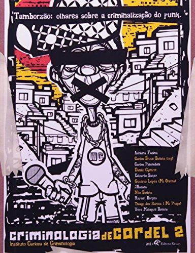 Tamborzão: Olhares Sobre a Criminalização do Funk. Criminologia de Cordel 2