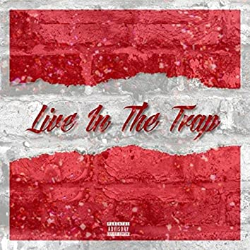 Live in the Trap