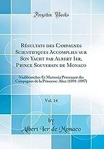 Résultats des Campagnes Scientifiques Accomplies sur Son Yacht par Albert Ier, Prince Souverain de Monaco, Vol. 14: Nudibranches Et Marsenia Provenant ... Princesse-Alice (1891-1897) (Classic Reprint)