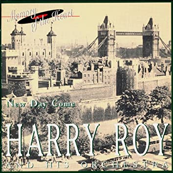 Harry Roy and His Orchestra. New Day Come