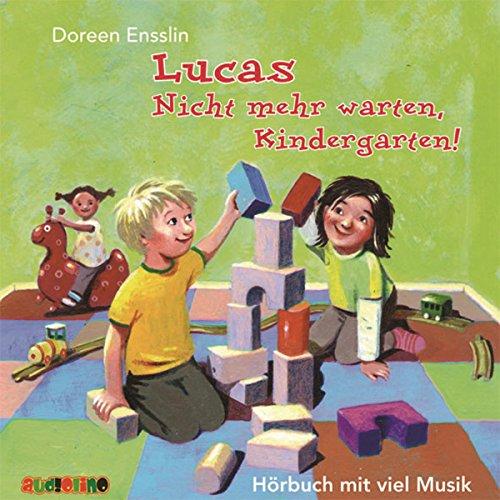 Lucas: Nicht mehr warten, Kindergarten! Titelbild