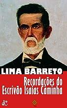 Recordações do escrivão Isaías Caminha: Texto integral (Sátiras e Romances de Lima Barreto Livro 1)
