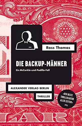 Die Backup-Männer: Ein McCorkle-und-Padillo-Fall (Ross-Thomas-Edition)