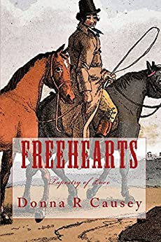 FreeHearts: 2nd edition A Novel of Colonial America  (Tapestry of Love Series Book 3): Book 3 in Tapestry of Love Series by [Donna R Causey]