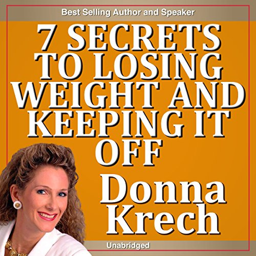 The 7 Secrets to Losing Weight and Keeping It Off audiobook cover art