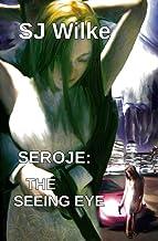 Seroje: The Seeing Eye