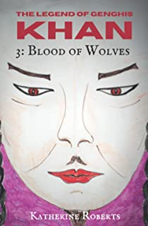 Blood of Wolves (The Legend of Genghis Khan)