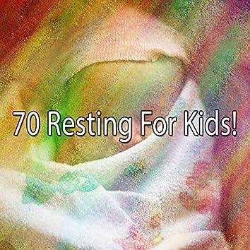 70 Resting for Kids!