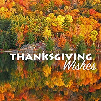 Thanksgiving Wishes - Thanksgiving Music to Celebrate Thanksgiving Day
