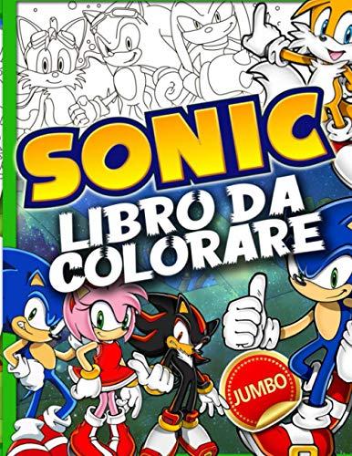 Sonic Libro Da Colorare: Sonic Libro Da Colorare Con Immagini Non Ufficiali Esclusive Per Tutti I Fan