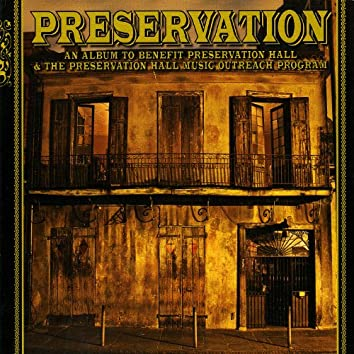 An Album To Benefit Preservation Hall & The Preservation Hall Music Outreach Program (Deluxe Version)