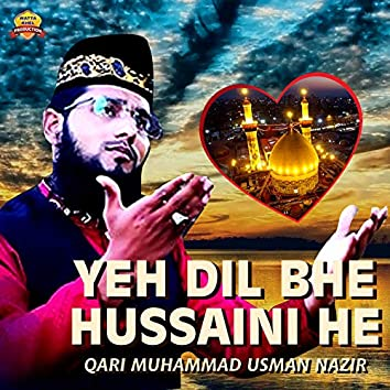Yeh Dil Bhe Hussaini He - Single