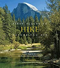 Fifty Places to Hike Before You Die: Outdoor Experts Share the World's Greatest Destinations