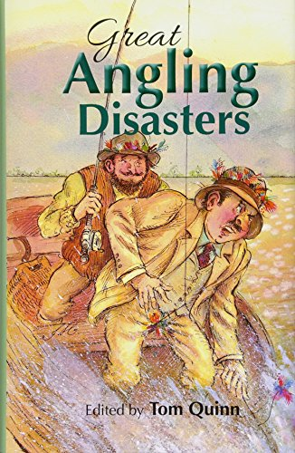 Great Angling Disasters: hilarious fishy stories to entertain any fishing lover