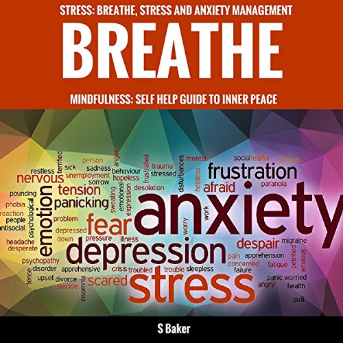 Breathe: Self-Help Guide to Stress and Anxiety Management audiobook cover art
