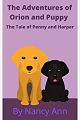 The Adventures of Orion and Puppy: The Story of Penny and Harper (The Adventures of Zelda, Van and Orion Book 6) Kindle Edition