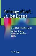 Pathology of Graft vs. Host Disease: A Case Based Teaching Guide