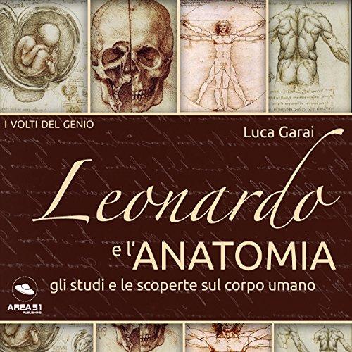 Leonardo e l'anatomia | Luca Garai