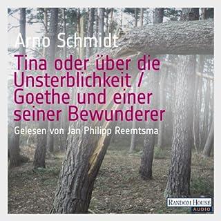 Tina oder über die Unsterblichkeit / Goethe und einer seiner Bewunderer Titelbild