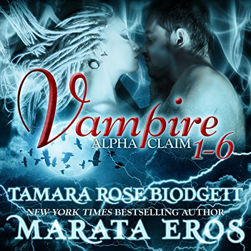 Vampire Alpha Claim Box Set, 1-6 audiobook cover art