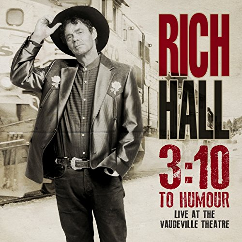 Rich Hall - 3:10 to Humour Live at the Vaudeville Theatre cover art