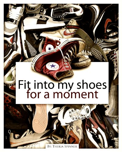 Fit Into My Shoes For a Moment! (English Edition)