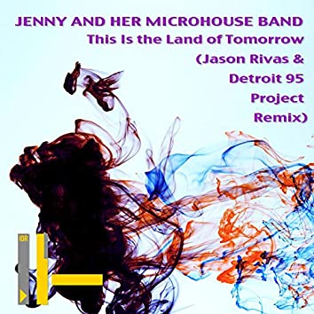 This Is the Land of Tomorrow (Jason Rivas & Detroit 95 Project Remix)