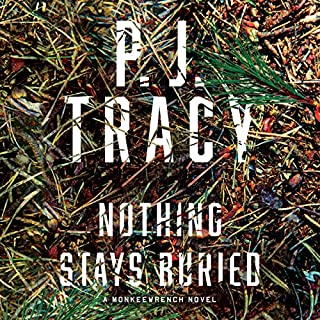 Nothing Stays Buried                   Written by:                                                                                                                                 P. J. Tracy                               Narrated by:                                                                                                                                 Mel Foster                      Length: 8 hrs and 54 mins     Not rated yet     Overall 0.0
