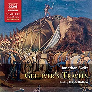 Gulliver's Travels                   By:                                                                                                                                 Jonathan Swift                               Narrated by:                                                                                                                                 Jasper Britton                      Length: 10 hrs and 57 mins     36 ratings     Overall 4.4